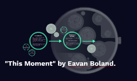 Ordinary This Moment by Eavan Boland.