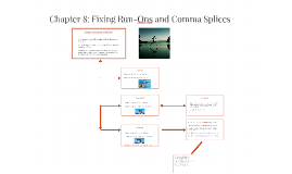 Chapter 8: Fixing Run-Ons and Comma Splices