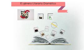 Copy of El género Literario Dramático