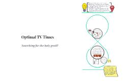 Optimal TV Times