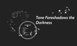 Tone Foreshadows the Darkness