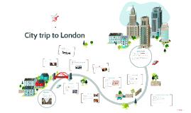 Citytrip to London