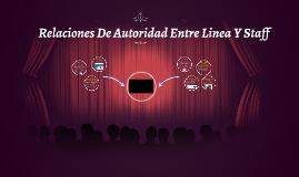Copy of Relaciones De Autoridad Entre Linea Y Staff