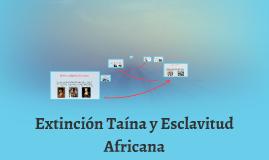 Extinción Taína y Esclavitud Africana