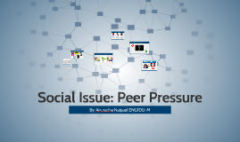 Social Issue: Peer Pressure