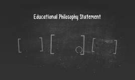 Educational Philosophy Statement