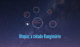 Utopia; a cidade Rangimārie