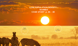 LOW POPULATION DENSITY – NAMIBIA (with answers)