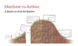 Matthew vs Arthur