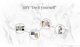 "DIY ""Do it yourself"""