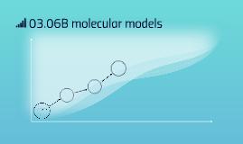 03.06B molecular models