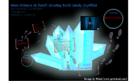 Copy of When Science is Sweet: Growing Rock Candy Crystals