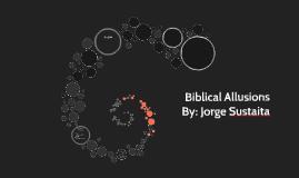 Biblical Allusions, Jorge Sustaita