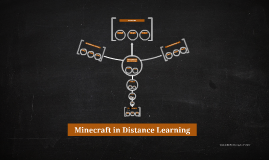 Minecraft in Distance Learning