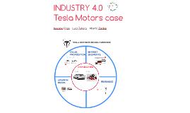 Industry 4.0: The Tesla Motors case.
