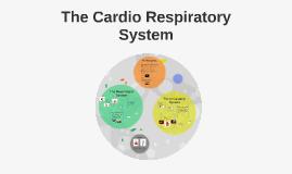 The Cardio Respiratory System