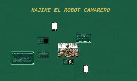 HAJIME EL ROBOT CAMARERO