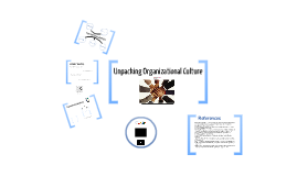 COMM2378 - Unpacking Organizational Culture