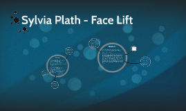 Sylvia Plath - Face Lift