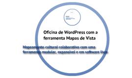 Oficina de Mapeamento Cultural Colaborativo com WordPress e Mapas de Vista