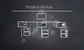 Copy of Proyecto De Aula