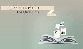 KJENNETEGN PÅ GOD UNDERVISNING