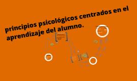 Copy of PRINCIPIOS PSICOLOGICOS CENTRADOS EN EL APRENDIZAJE