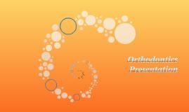Orthodontics Presentation