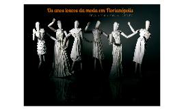 Os anos loucos da moda em Florianópolis