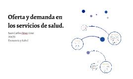 Copy of OFERTA Y DEMANDA EN LOS SERVICIOS DE SALUD