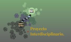 Proyecto Interdisciplinario.