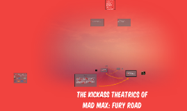 The Kickass Theatrics of Mad Max: Fury Road