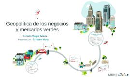 Geopolítica de Negocios y mercados verdes