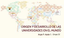 Copy of ORIGEN Y DESARROLLO DE LAS UNIVERSIDADES EN EL MUNDO