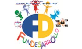 """""""fundesarrollo"""" fundacion para el progreso y desarrollo soci"""