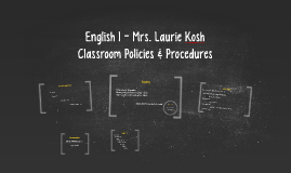Copy of English 1 - Mrs. Laurie Kosh