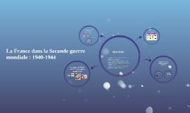 La France dans la Seconde guerre mondiale : 1940-1944