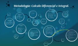 Metodología: Calculo Diferencial e Integral.