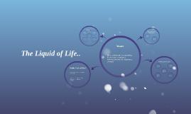 Liquid of Life..