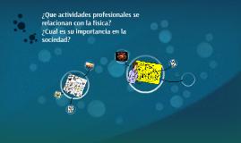 ¿Que actividades profesionales se relacionan con la fisica?