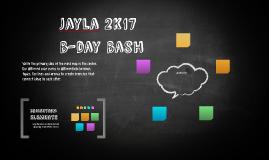 Jayla 2k17 b-day bash