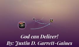 God can Deliver!