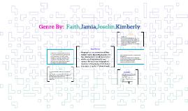 Genre By:  Faith,Jamia,Joselin,Kimberly