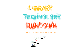 Library Technology Rundown
