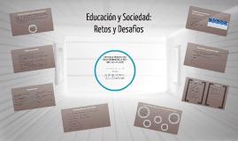 EDUCACIÒN Y SOCIEDAD: RETOS Y DESAFÌOS.