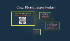 Case: Föreningsparbanken