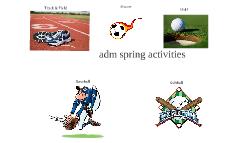 adm spring activitites