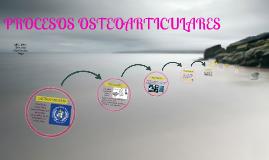 PROCESOS OSTEOARTICULARES