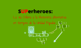 sUperheroes; La via chilena a la historieta alternativa.