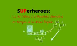 sUperheroes; La via chilena a la historieta alternativa.